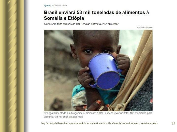 http://exame.abril.com.br/economia/mundo/noticias/brasil-enviara-53-mil-toneladas-de-alimentos-a-somalia-e-etiopia