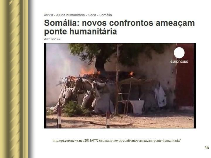 http://pt.euronews.net/2011/07/28/somalia-novos-confrontos-ameacam-ponte-humanitaria/