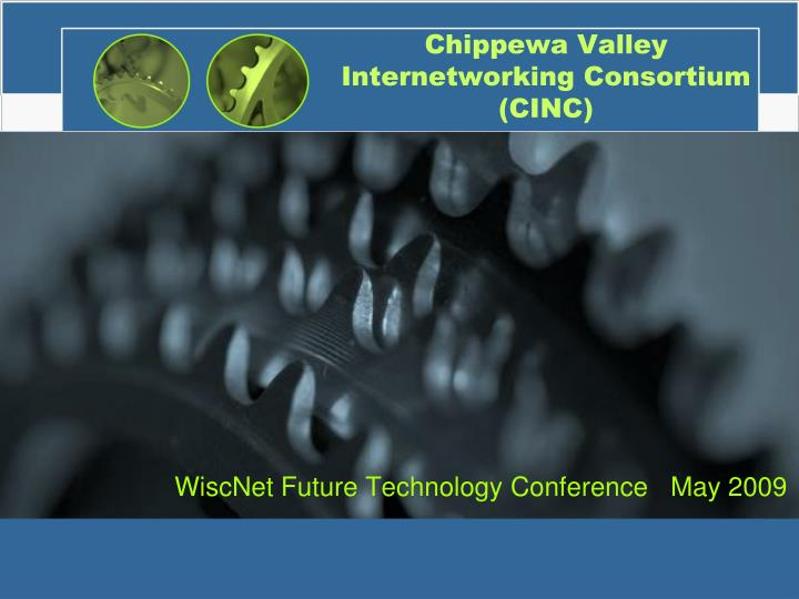 Chippewa valley internetworking consortium cinc