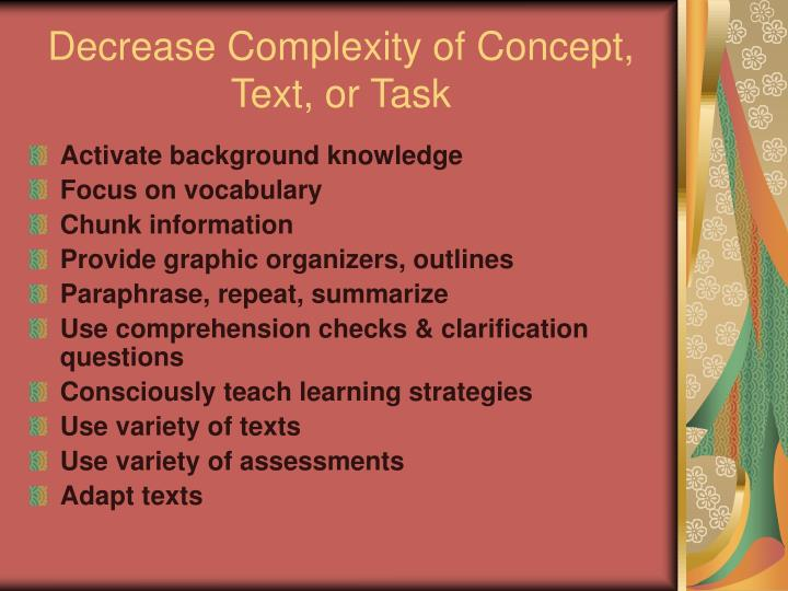Decrease Complexity of Concept, Text, or Task