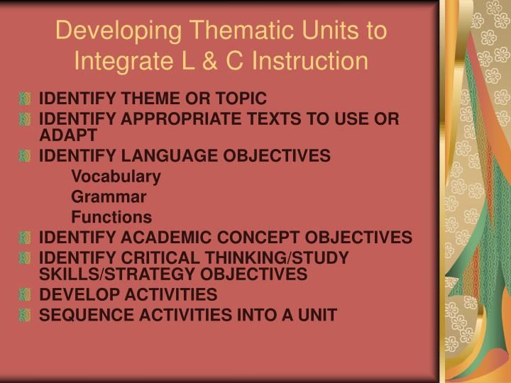 Developing Thematic Units to Integrate L & C Instruction