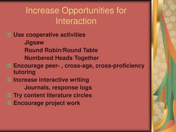 Increase Opportunities for Interaction