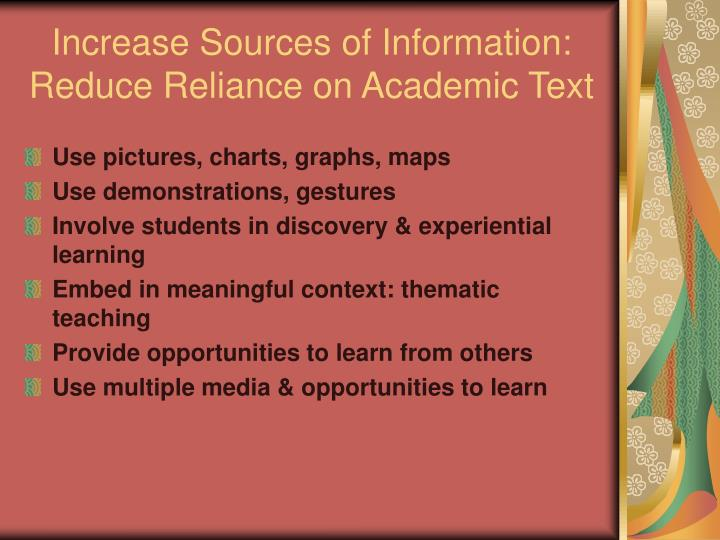 Increase Sources of Information: