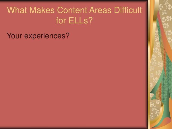 What Makes Content Areas Difficult for ELLs?