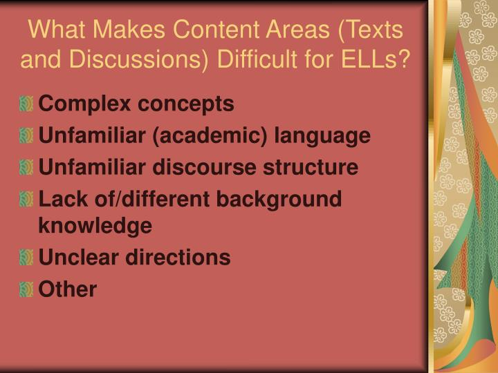 What Makes Content Areas (Texts and Discussions) Difficult for ELLs?