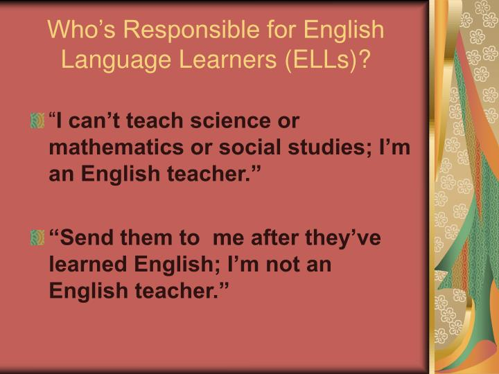 Who's Responsible for English Language Learners (ELLs)?