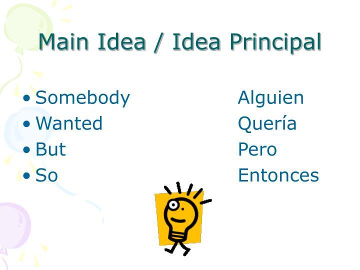 Main Idea / Idea Principal