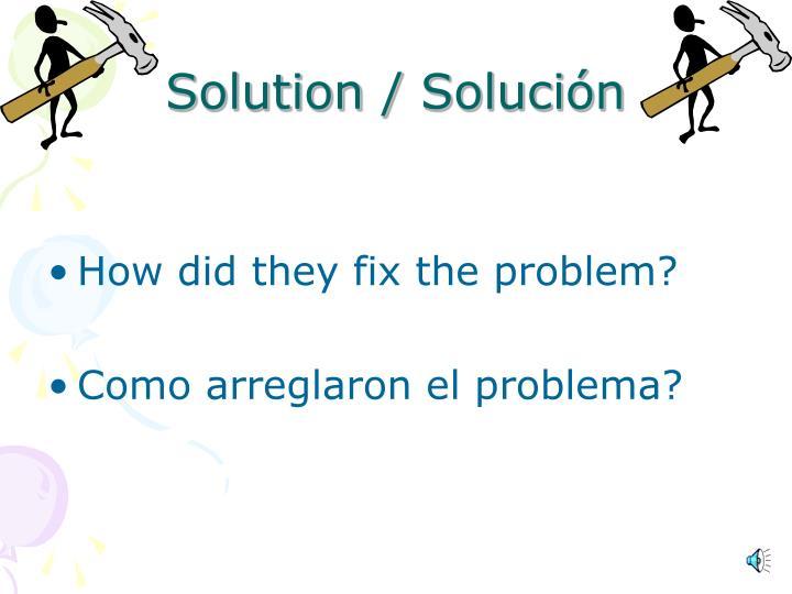 Solution /