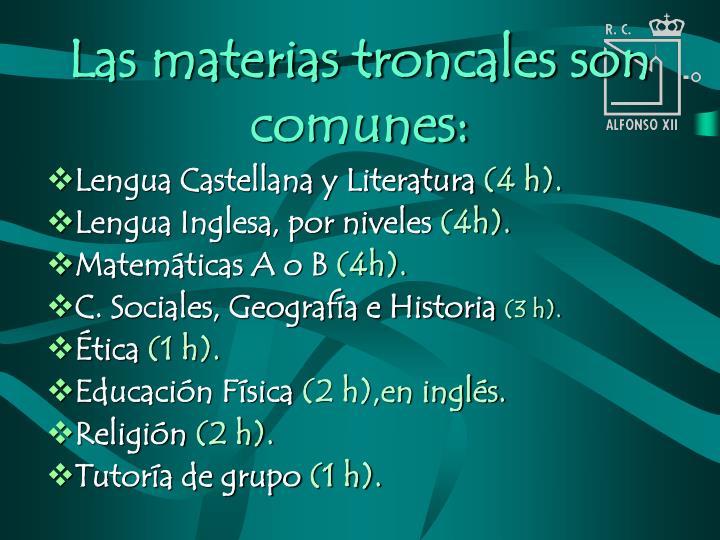 Las materias troncales son comunes: