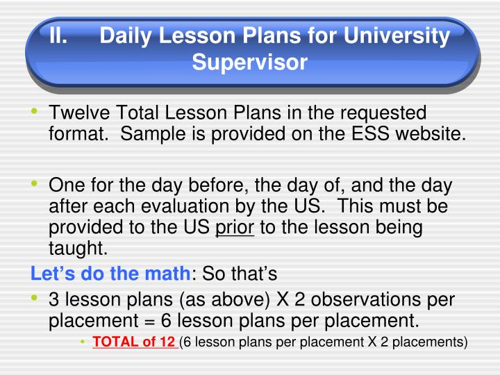 II.	Daily Lesson Plans for University Supervisor