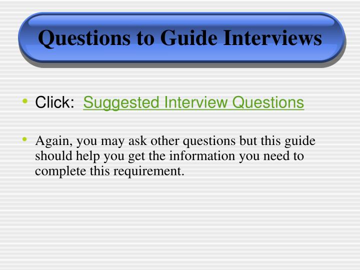 Questions to Guide Interviews