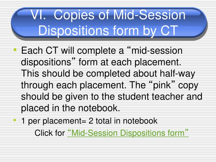 VI.  Copies of Mid-Session Dispositions form by CT