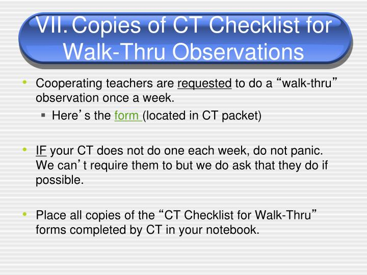 VII.	Copies of CT Checklist for Walk-Thru Observations