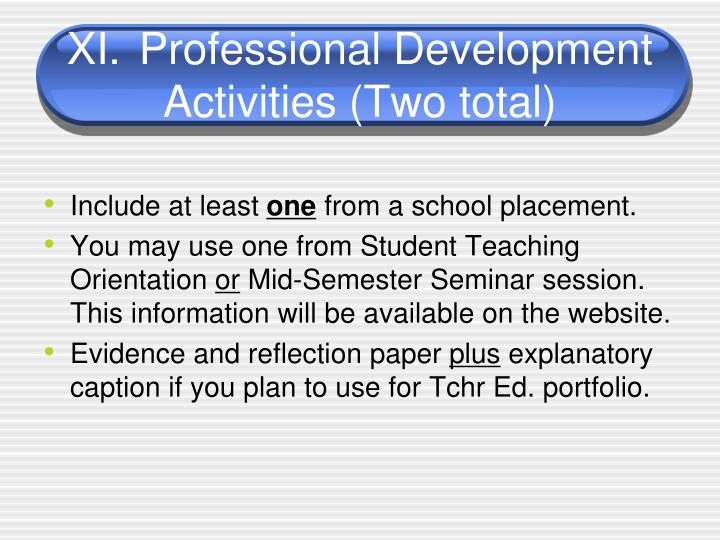 XI.	Professional Development Activities (Two total)