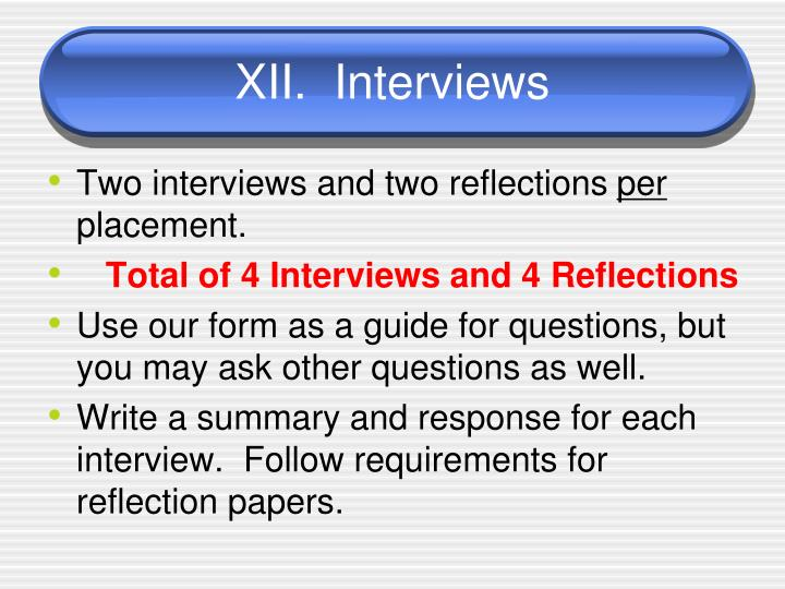 XII.  Interviews