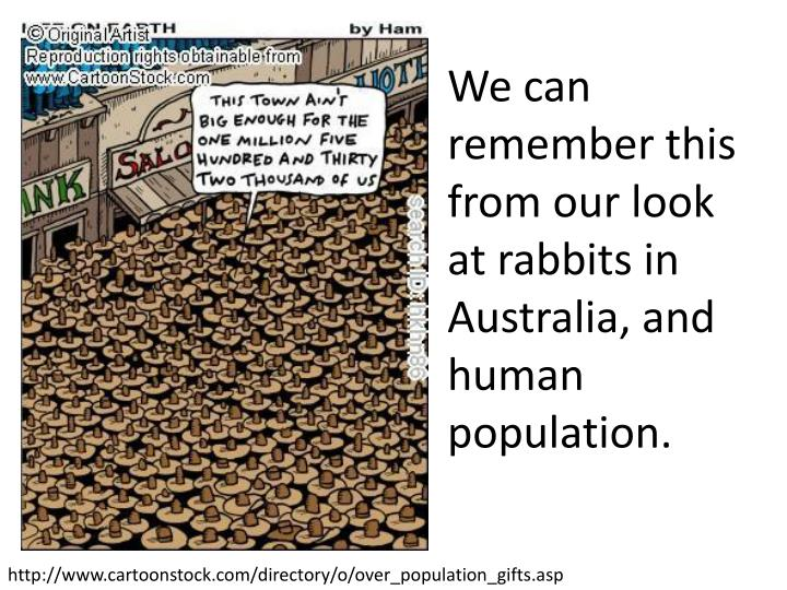 We can remember this from our look at rabbits in Australia, and human population.