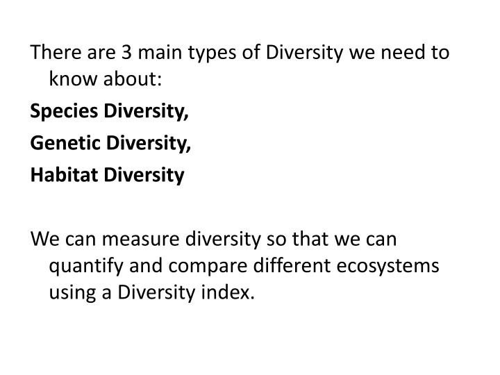 There are 3 main types of Diversity we need to know about: