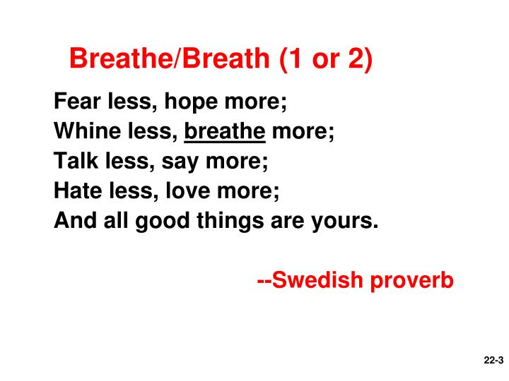 Breathe breath 1 or 2