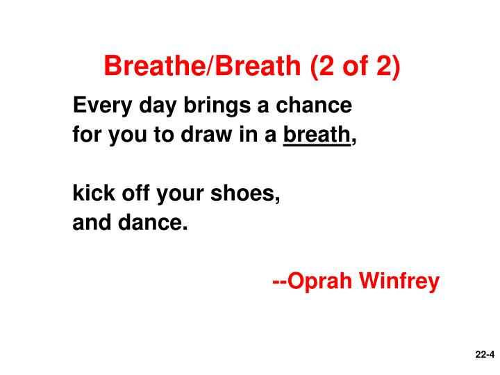 Breathe/Breath (2 of 2)