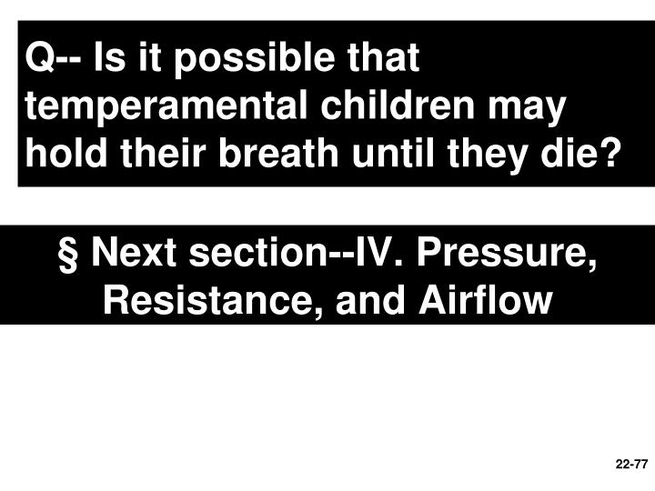 § Next section--IV. Pressure, Resistance, and Airflow