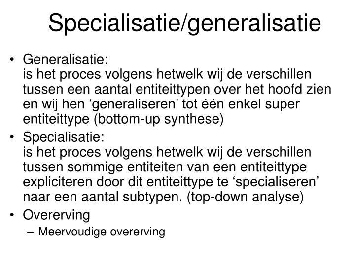 Specialisatie/generalisatie