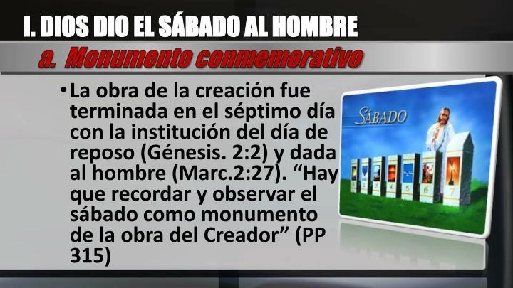 I. DIOS DIO EL SÁBADO AL HOMBRE