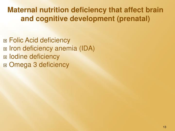Maternal nutrition deficiency that affect brain and cognitive development (prenatal)