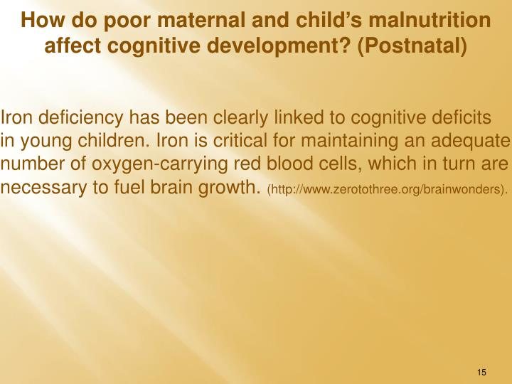 Iron deficiency has been clearly linked to cognitive deficits