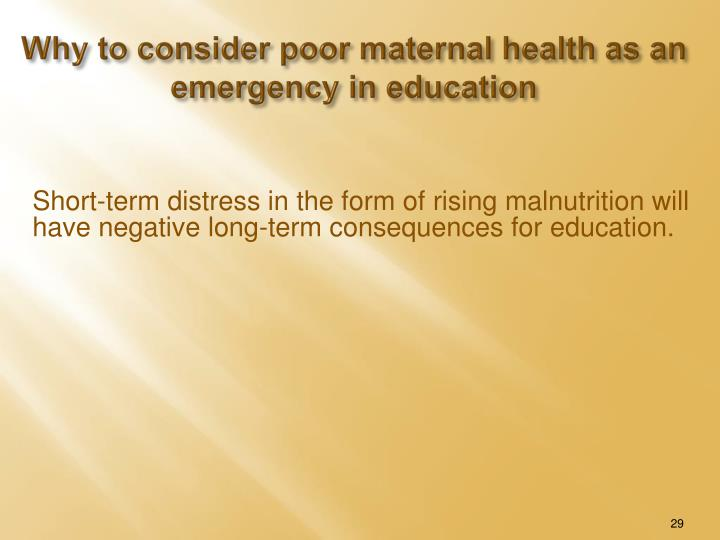 Why to consider poor maternal health as an emergency in education