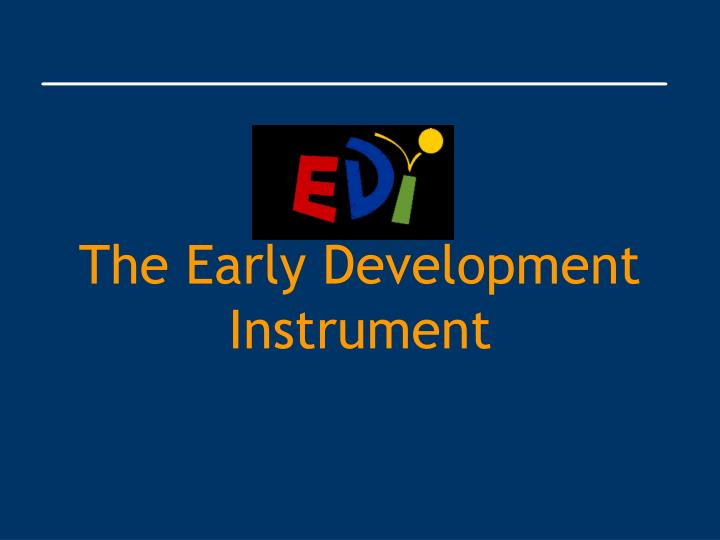 The Early Development Instrument