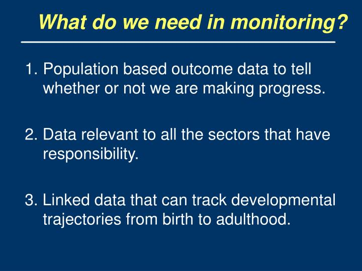 What do we need in monitoring?