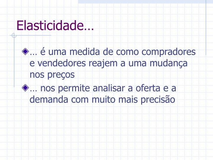 Elasticidade…