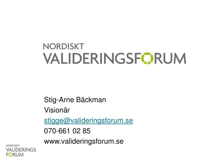 Stig-Arne Bäckman  Visionär
