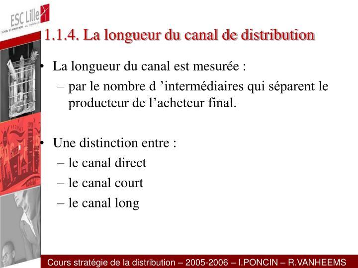 1.1.4. La longueur du canal de distribution