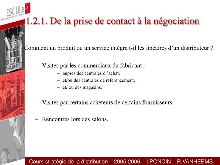 1.2.1. De la prise de contact à la négociation