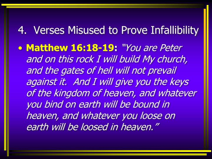 4.  Verses Misused to Prove Infallibility