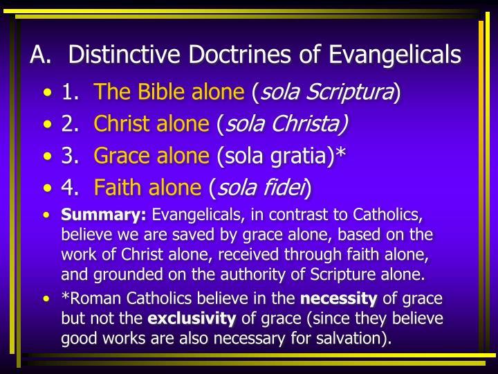 A.  Distinctive Doctrines of Evangelicals