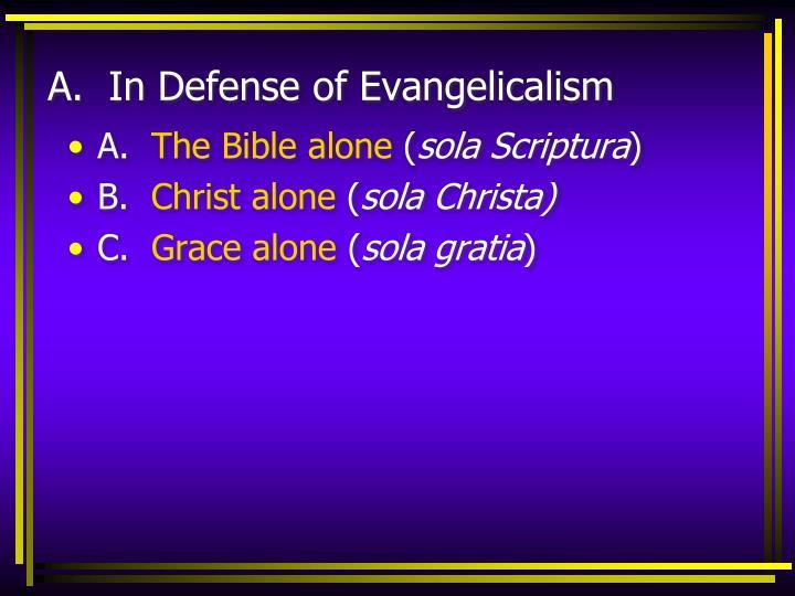 A.  In Defense of Evangelicalism