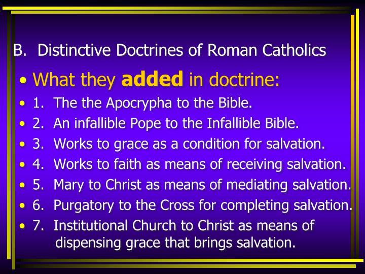 B.  Distinctive Doctrines of Roman Catholics