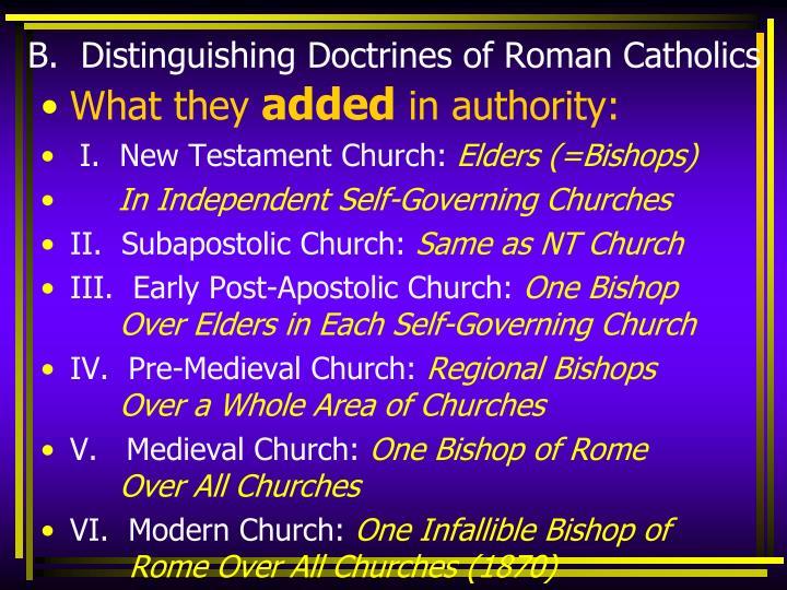 B.  Distinguishing Doctrines of Roman Catholics