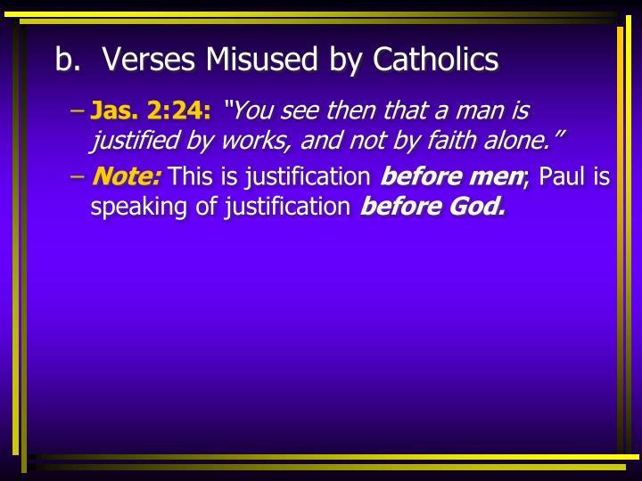 b.  Verses Misused by Catholics