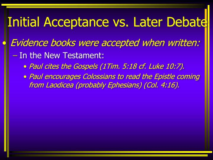 Initial Acceptance vs. Later Debate