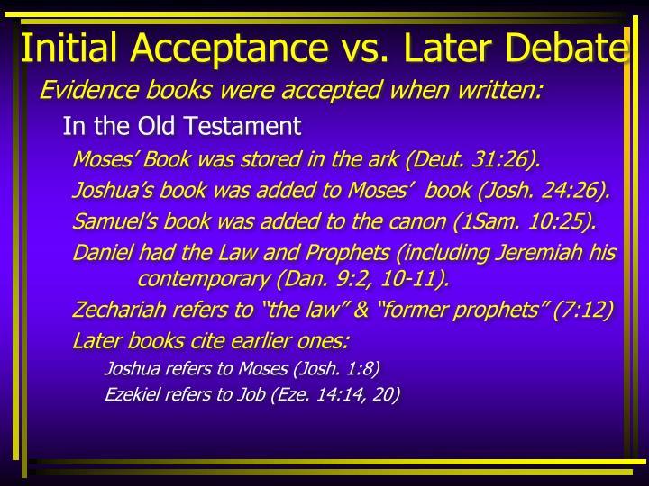 Initial Acceptance vs. Later Debate