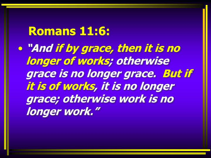 Romans 11:6: