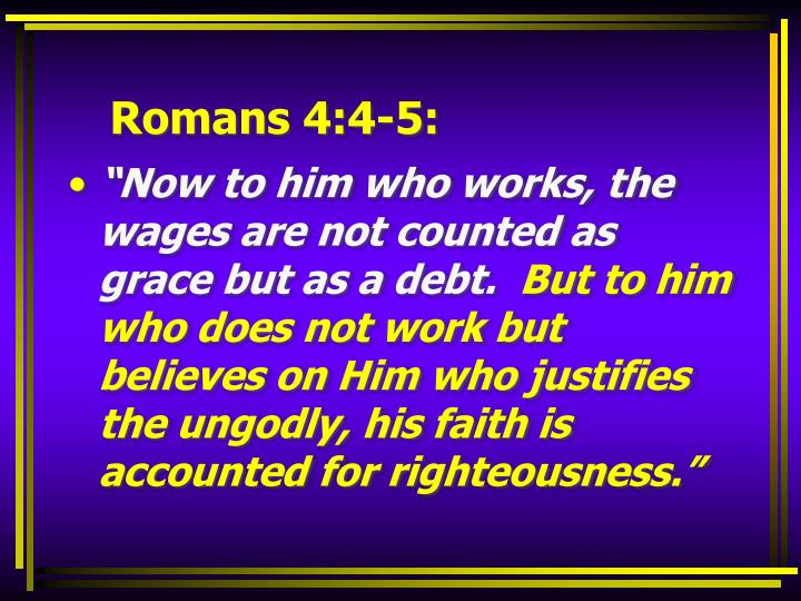 Romans 4:4-5: