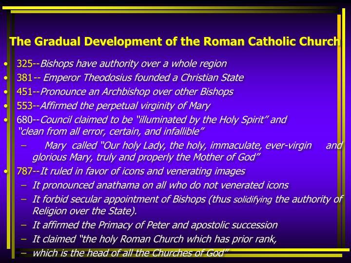 The Gradual Development of the Roman Catholic Church