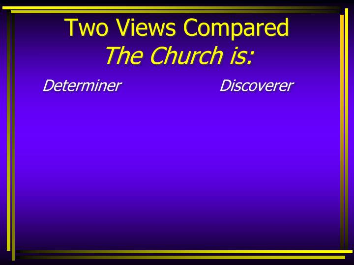 Two Views Compared
