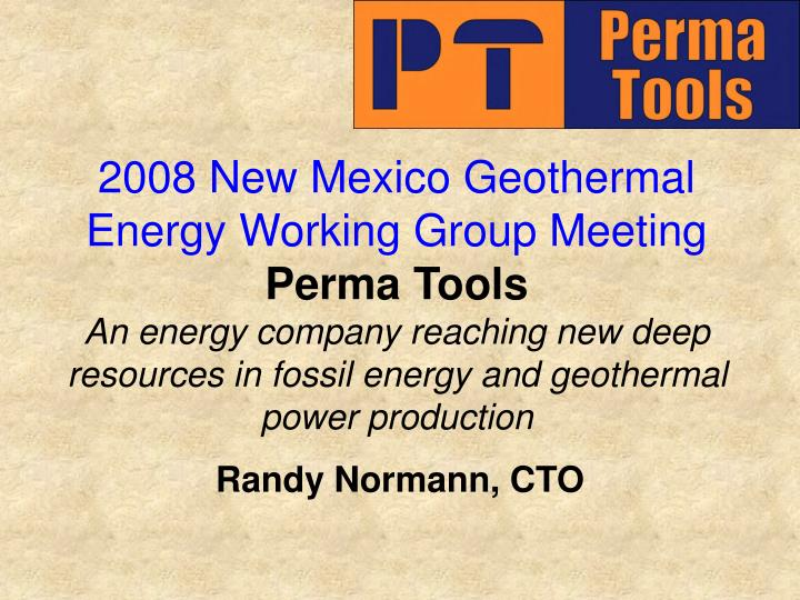 2008 New Mexico Geothermal Energy Working Group Meeting