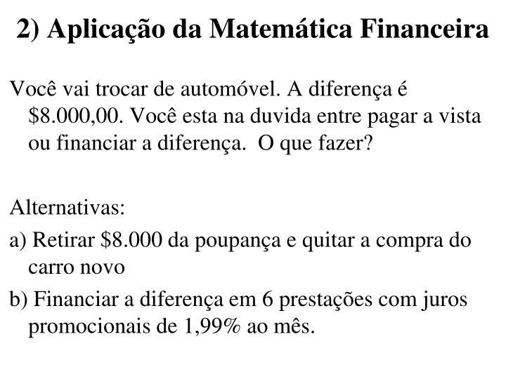 2) Aplicação da Matemática Financeira