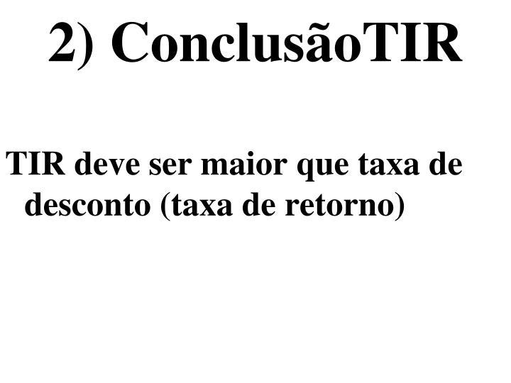 2) ConclusãoTIR